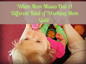 Working Mom Misses Out