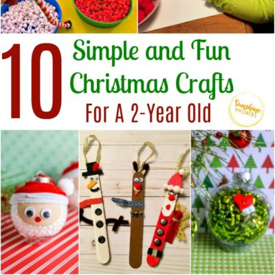 10 Simple and Fun Christmas Crafts for 2 Year Olds!