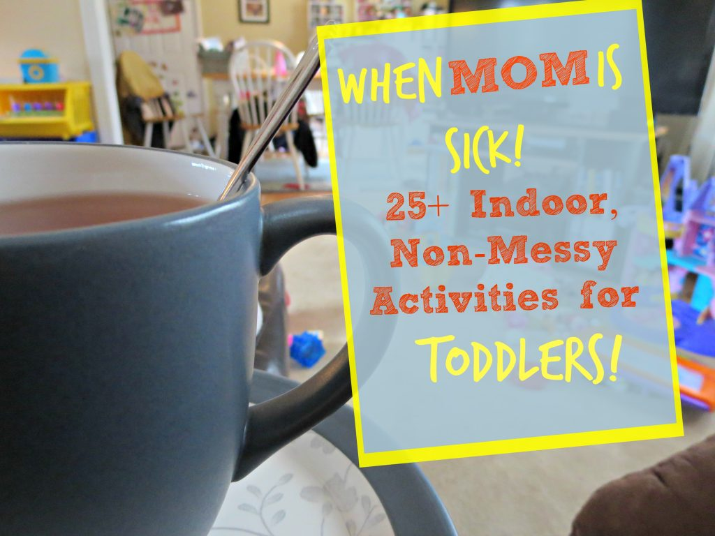 toddler activities when Mom is sick