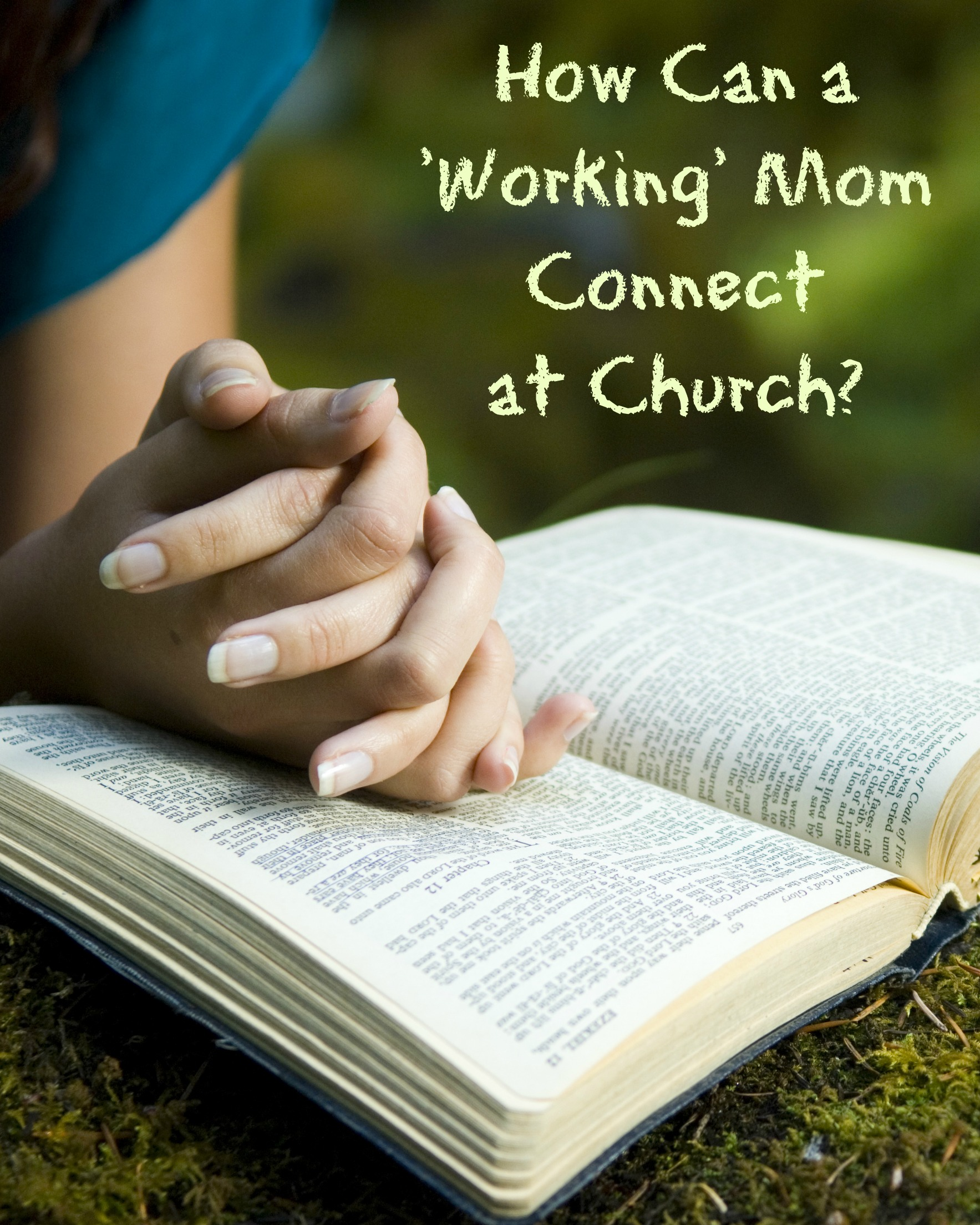 How Can a Working Mom Connect at Church?