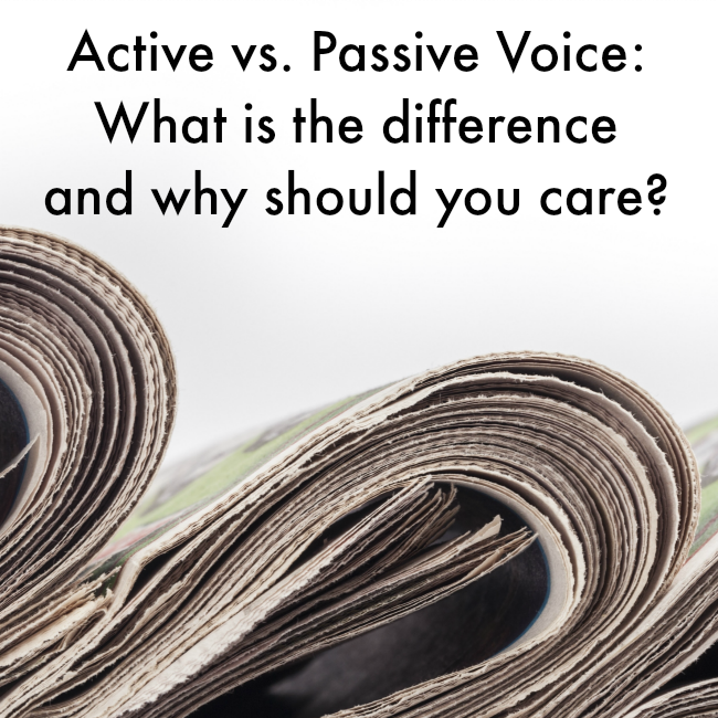 Active vs. Passive Voice: What is the Difference and Why Should You Care?