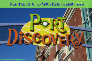 Fun Things to Do With Kids in Baltimore: Port Discovery