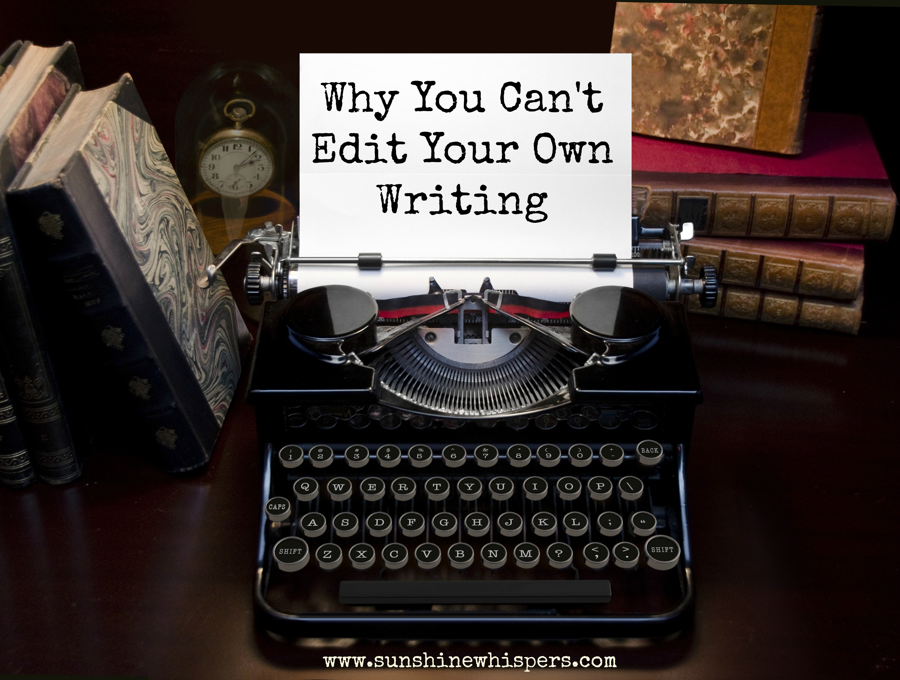 Why You Can't Edit Your Own Writing