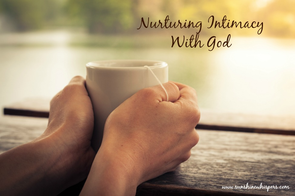 Nurturing Intimacy With God