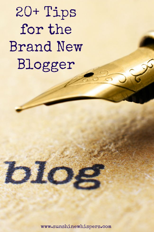 Tips for the Brand New Blogger