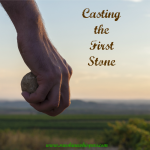 casting the first stone 2