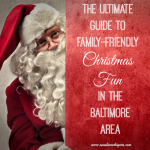 ultimate guide to family friendly christmas in baltimore