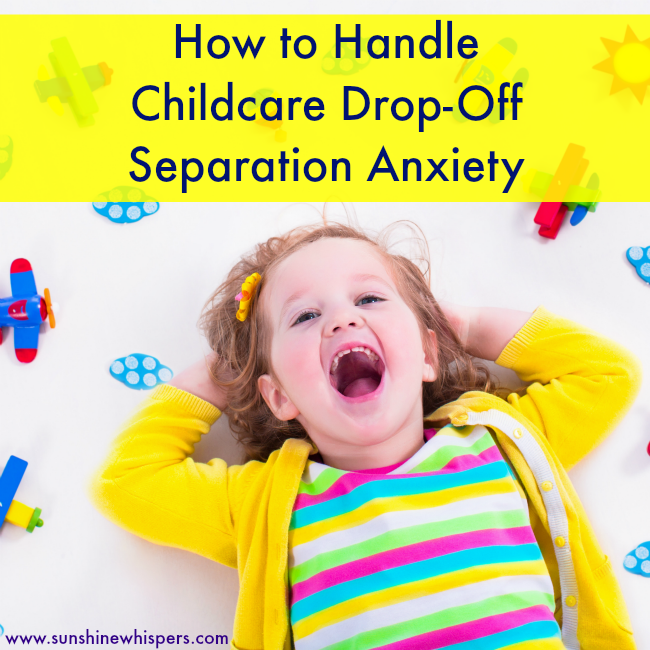 Tips on How to Handle Childcare Drop-Off Separation Anxiety
