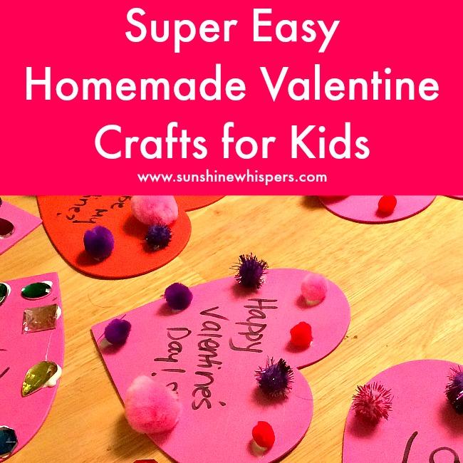 Super Easy Homemade Valentine Crafts for Kids