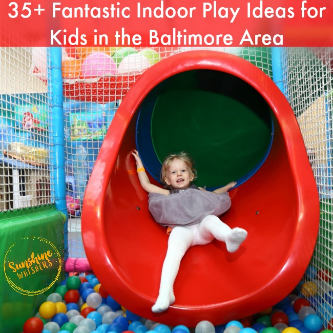 35+ Fantastic Indoor Play Ideas for Kids in the Baltimore Area
