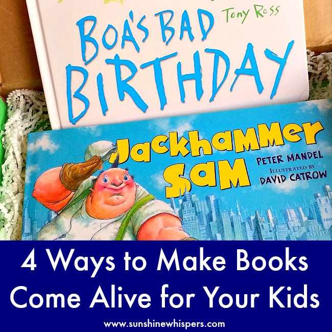 4 Ways to Make Books Come Alive for Your Kids