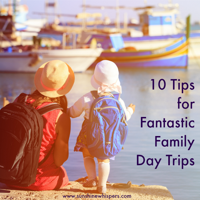 10 Tips for Fantastic Family Day Trips