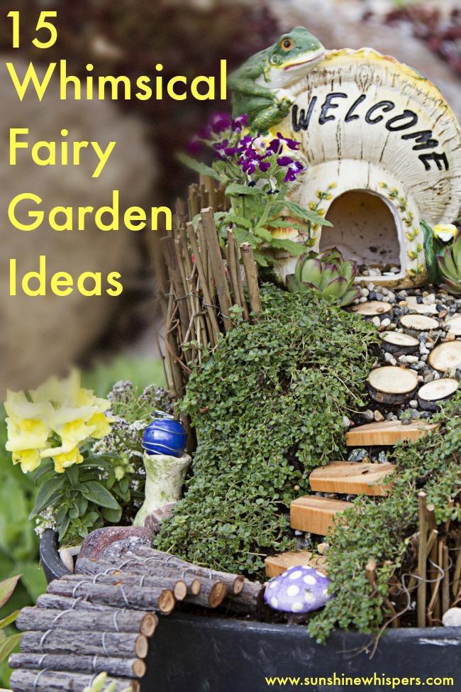 15 Whimsical Ideas To Make Your Fairy Garden Magical