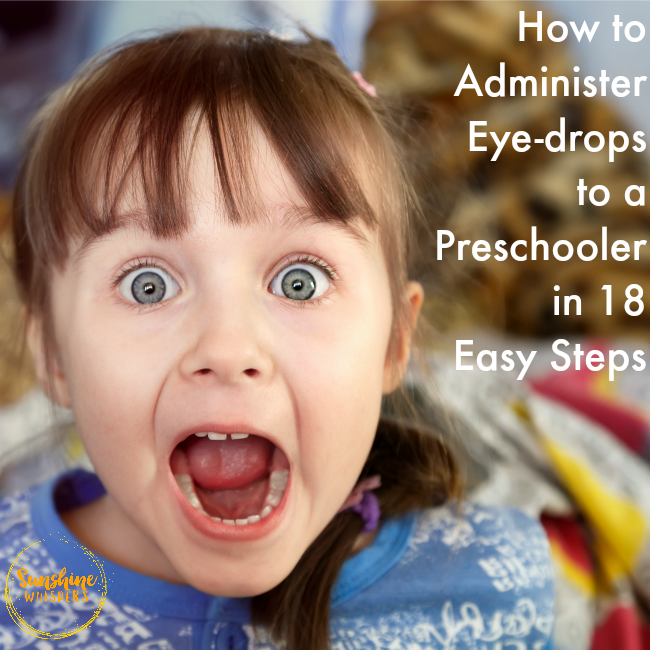 How to Administer Eye-drops to a Preschooler in 18 Easy Steps