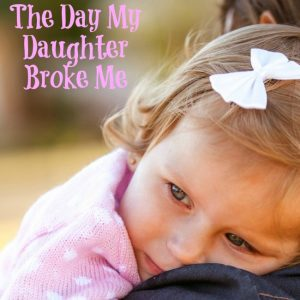 Day My Daughter Broke Me 2 2
