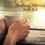 Women Encountering Jesus Bible Study Lesson Nurturing Intimacy With God 1