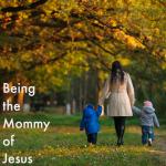 mommy of jesus 1