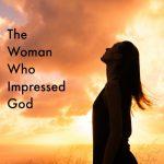 woman who impressed god 1