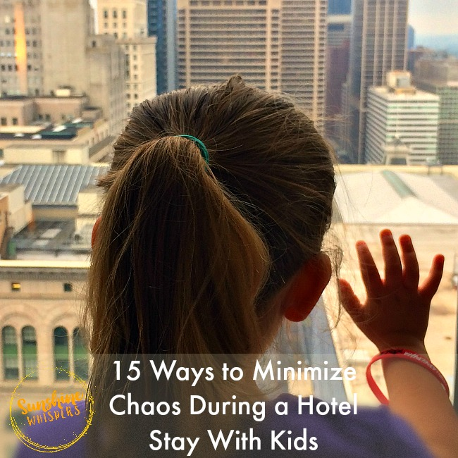 15 Ways to Minimize Chaos During a Hotel Stay With Kids