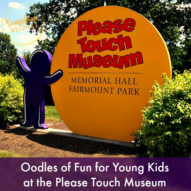 Oodles of Fun for Young Kids at the Please Touch Museum!