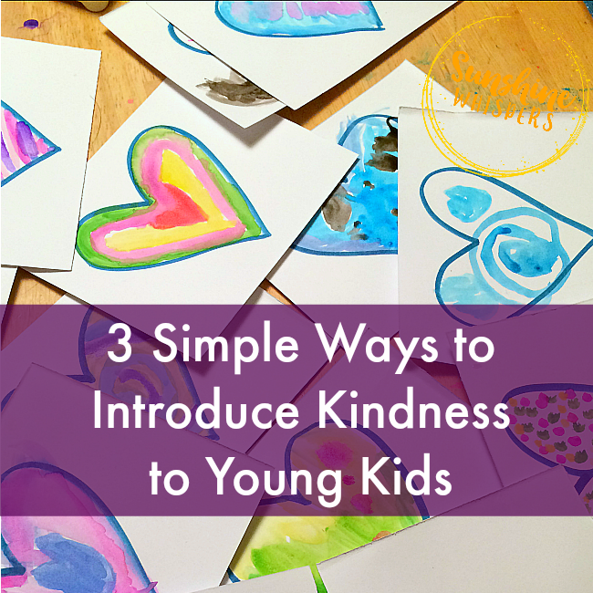 3 Simple Ways to Introduce Kindness to Young Kids