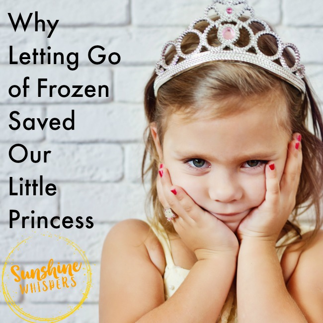 Why Letting Go of Frozen Saved Our Little Princess