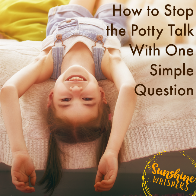 How to Stop the Potty Talk With One Simple Question