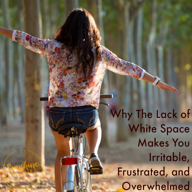 Why The Lack of White Space Makes You Irritable, Frustrated, and Overwhelmed
