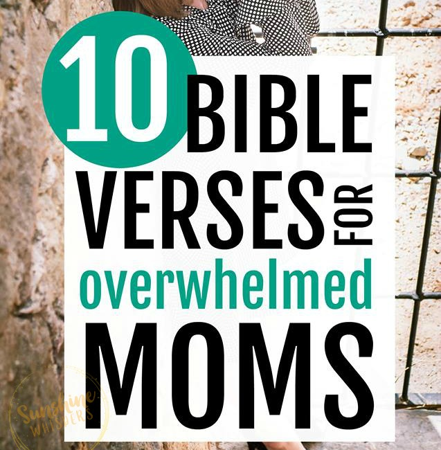 10 Bible Verses For Overwhelmed Moms