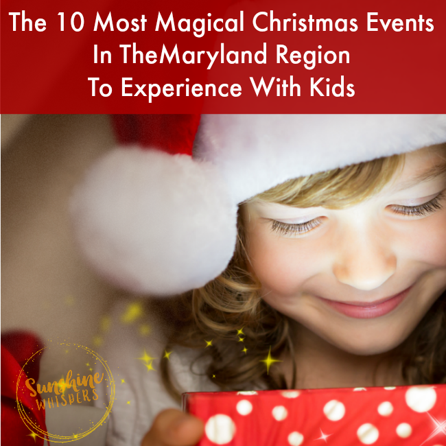 The 10 Most Magical Christmas Events In Maryland Region To Experience With Kids