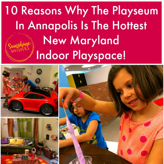 10 Reasons Why The Playseum In Annapolis Is The Hottest New Maryland Indoor Playspace!