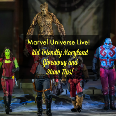 Marvel Universe Live! Kid Friendly Maryland Guide and Giveaway!