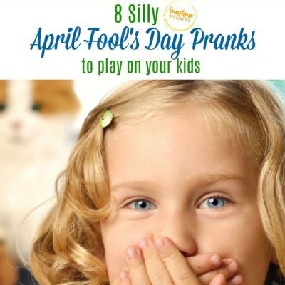8 Silly April Fools Pranks to Play On Your Kids