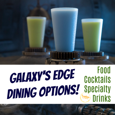 Galaxy's Edge Dining Options: Food, Cocktails, and Specialty Beverages