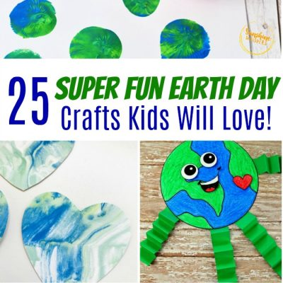 25 Super Fun Earth Day Crafts Kids Will Love!