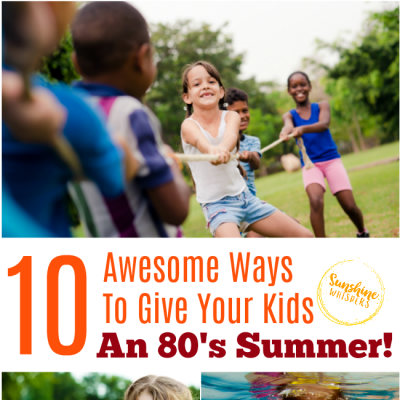 10 Awesome Ways To Give Your Kids An 80's Summer