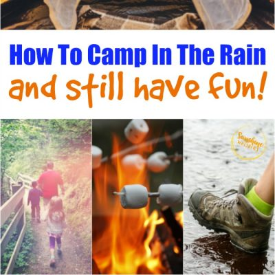 camp in the rain and still have fun