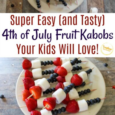 Super Easy 4th of July Fruit Kabobs Your Kids Will Love!