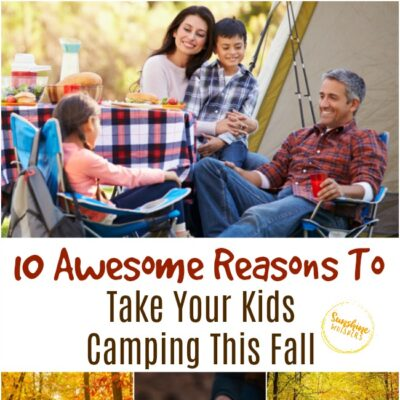 10 Awesome Reasons to Take Your Kids Camping This Fall