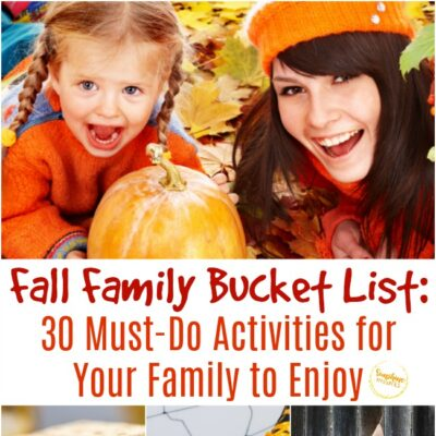 Fall Family Bucket List: 30 Must-Do Activities for Your Family to Enjoy