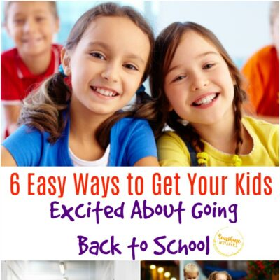 6 Easy Ways to Get Your Kids Excited About Going Back to School