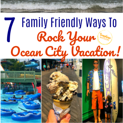 7 Family Friendly Ways To Rock Your Ocean City Vacation!