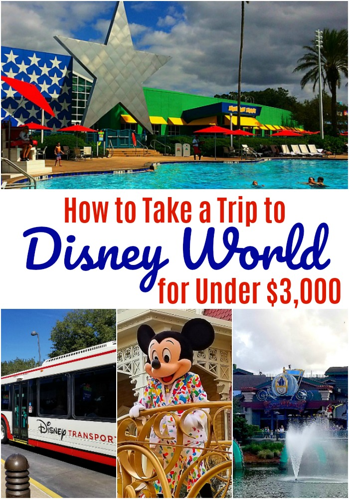 How to Take a Trip to Disney World for Under $3000