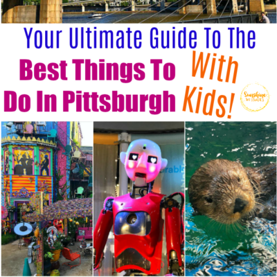Your Ultimate Guide To The Best Things To Do In Pittsburgh With Kids