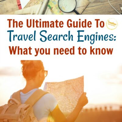 The Ultimate Guide To Travel Search Engines: What You Need To Know