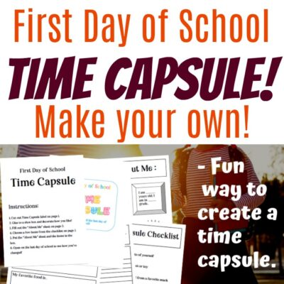 Make Your Own First Day Of School Time Capsule (FREE PRINTABLE)