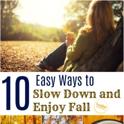 10 Easy Ways to Slow Down and Enjoy Fall