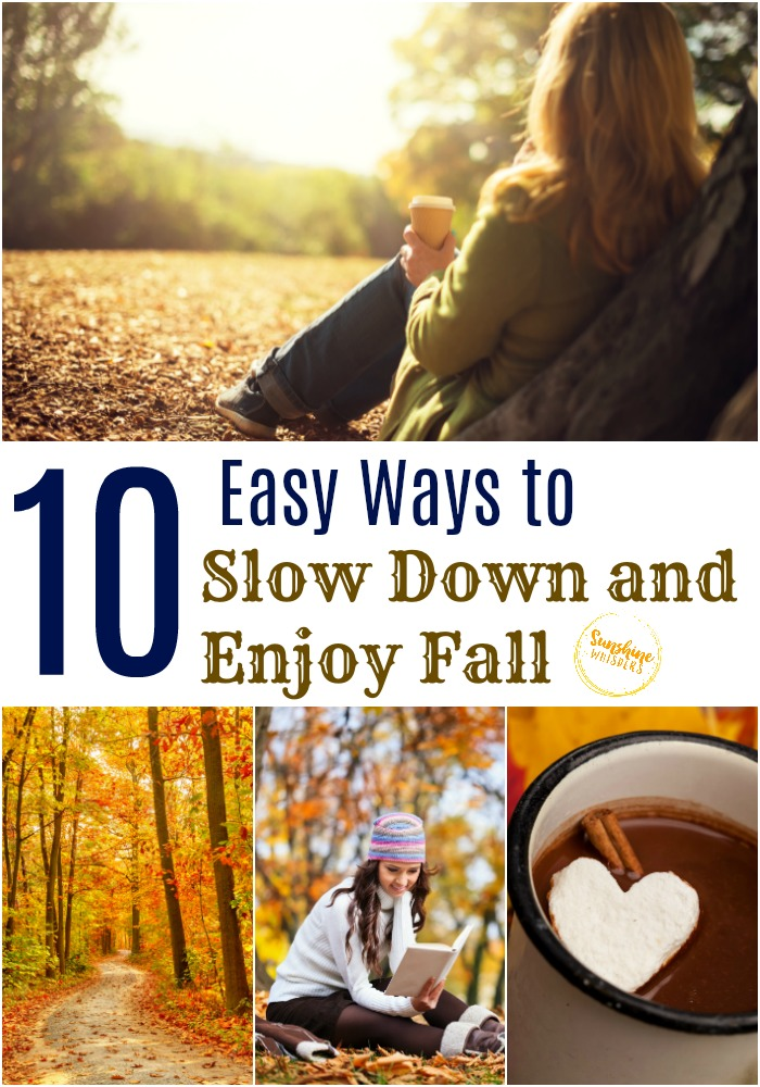 slow down and enjoy fall