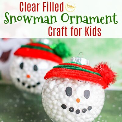 Clear Filled Snowman Ornament Craft For Kids