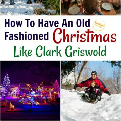 How to Have an Old Fashioned Christmas Like Clark Griswold